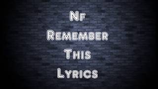 NF - Remember This (Lyrics)