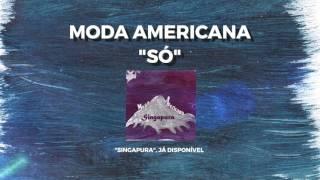 Moda Americana - Só (Audio)