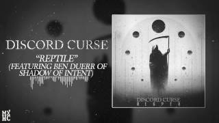 """Discord Curse - """"Reptile"""" (Ft. Ben Duerr of Shadow Of Intent)"""
