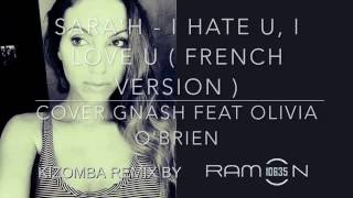 ♫ I HATE U, I LOVE U FRENCH VERSION ǀ SARA´H ǀ Kizomba Remix by Ramon10635