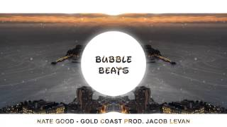 Nate Good - Gold Coast Prod. Jacob Levan