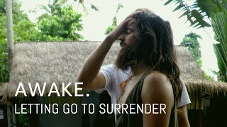 Awake Therapy: Letting go to surrender