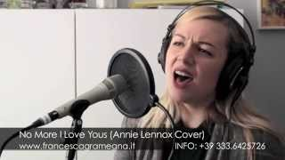 Francesca Gramegna -  No More I Love You's (Annie Lennox cover)