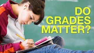 Do Good Grades Matter?