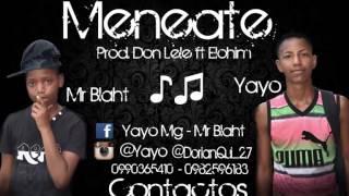 Yayo & Mr Blaht -Meneate (Prod. Don Lele ft Elohim)