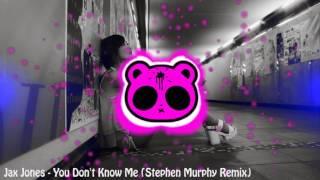Jax Jones - You Don't Know Me (Stephen Murphy Remix)