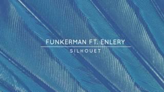 Funkerman ft. Enlery - Silhouet