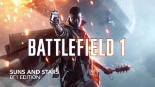 Suns And Stars - BattleField 1 Trailer Edition