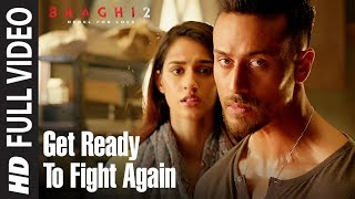 Get Ready To Fight Again Full Video | Baaghi 2 | Tiger Shroff | Disha Patani | Ahmed Khan width=