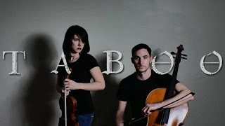 Taboo  | Main Theme | Max Richter - violin and cello cover