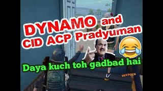 Fake Dynamo And CID ACP Pradyuman | Fake Dynamo Funniest PUBG Mobile Match | FAKE DYNAMO NEW VIDEO