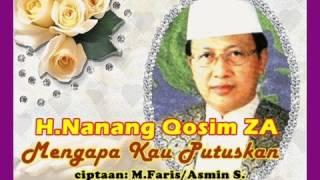Nanang Qosim Mengapa Kau Putuskan