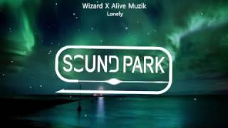 Wizard X Alive Muzik - Lonely