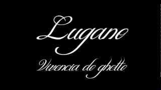 Lugano - Vivência do ghetto (preview)