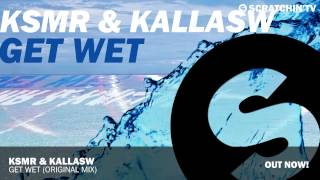 KSMR & KallasW - Get Wet (Original Mix)