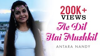 Ae Dil Hai Mushkil | Arijit Singh | Cover Song By Antara Nandy / Keethan