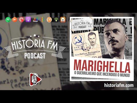 Marighella: O Guerrilheiro que incendiou o mundo - História FM, episódio 16