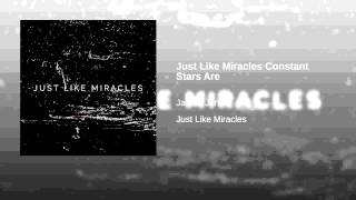 Just Like Miracles Constant Stars Are