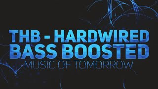 THB - Hardwired (Bass Boosted) // Music of Tomorrow