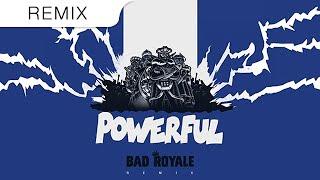 Major Lazer - Powerful (feat. Ellie Goulding & Tarrus Riley) (Bad Royale Trap Remix)