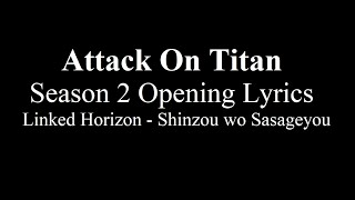Shingeki no Kyojin ( Attack on Titan ) Season 2 Opening 1 [Lyrics] ''Shinzou wo Sasageyou""