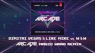 Dimitri Vegas & Like Mike vs W&W - Arcade (Magic Wand Remix)