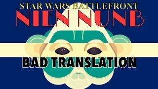 Star Wars Battlefront NIEN NUNB BAD TRANSLATION | Pancake Face W/ Subtitles