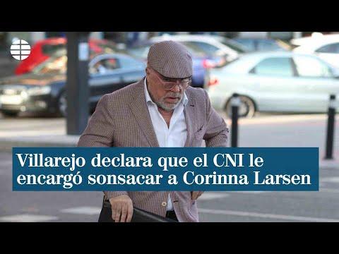 Villarejo declara que el CNI le encargó sonsacar a Corinna Larsen