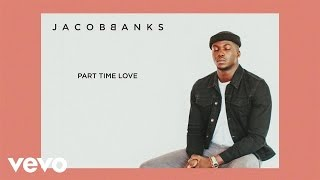 Jacob Banks - Part Time Love (Audio)