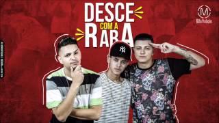 MC WM e MCs Jhowzinho e Kadinho - Desce com a Raba (DJ Will o Cria)