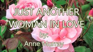 JUST ANOTHER WOMAN IN LOVE(w/lyrics)created by:Zairah