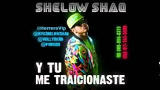 Shelow Shaq   Y Tu Me Traicionaste Nuevo 2012