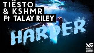 Tiësto x KSHMR Ft. Talay Riley - Harder (Original Mix)(Free Download)