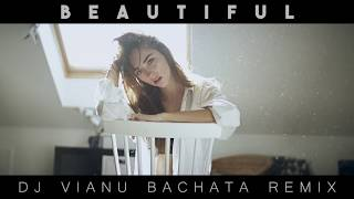 Bazzi - Beautiful (Dj Vianu Bachata Remix) [Travis Atreo]