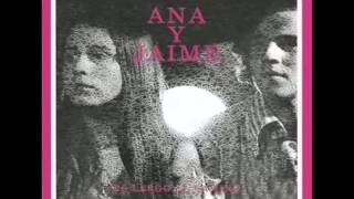 Ana y Jaime   Dale tu mano al indio