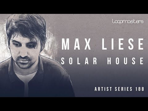 Loopmasters Max Liese - Solar House - Classic House Loops & Samples