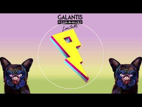 Galantis & Hook N Sling - Love On Me