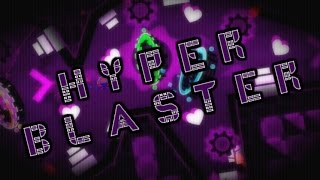 (60hz)(Hard/Very Hard Demon)Hyper Blaster-by JBeast and more