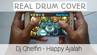 DJ Qhelfin - Happy Ajalah REAL DRUM COVER | DJ Qhelfin Cover | DJ Santai | DJ Kelvin cover real drum