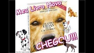 Chegou Meu Livro! Quatro Vidas de um Cachorro!