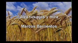 Alza tus ojos y mira  - Marcos Barrientos