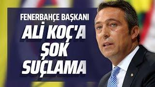 FENERBAHÇE BAŞKANI ALİ KOÇ'A ŞOK SUÇLAMA!  (Hadi Özışık - İnternethaber)
