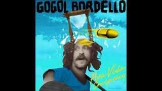 Gogol Bordello - Dig Deep Enough