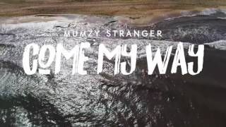 Come My Way - Mumzy Stranger (OFFICIAL VIDEO TEASER) | OUT 18/05/17 @ 9PM GMT