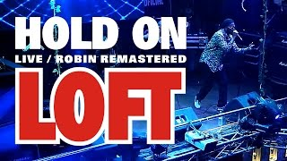 Loft - Hold On (LIVE 2016) HD // Richard Williams R.I.P.