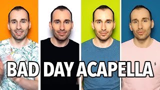 BAD DAY - DANIEL POWTER [ACAPELLA COVER]