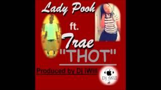 Lady Pooh ft. (Trae)- Thot