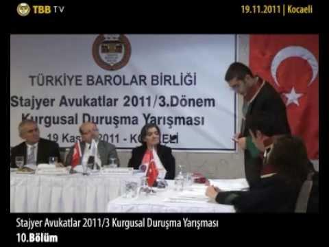10. Bölüm - Stajyer Avukatlar 2011/3.Dönem Kurgusal Duruşma Yarışması - Kocaeli