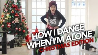How I Dance When I'm Alone ( Christmas Edition ) | Ranz and Niana