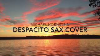 Despacito - Luis Fonsi feat. Daddy Yankee (Sax Cover Michael Hornstein)